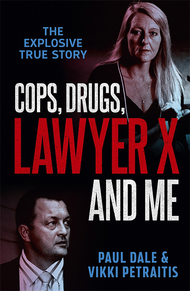 Cops, Drugs, Lawyer X and Me