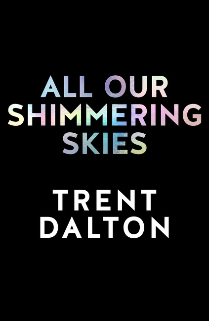 All Our Shimmering Skies – COMING SEPTEMBER 29