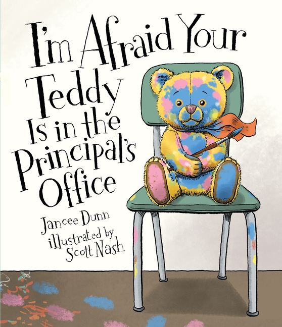 I'm Afraid Your Teddy Is in the Principal's Office – COMING AUGUST 1