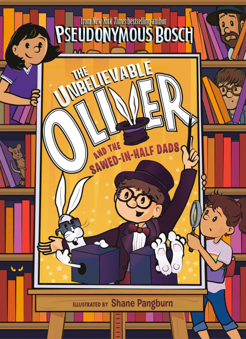 The Unbelievable Oliver and the Sawed-in Half Dads – COMING AUGUST
